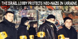 The Israel Lobby Protects neo-Nazis in Ukraine