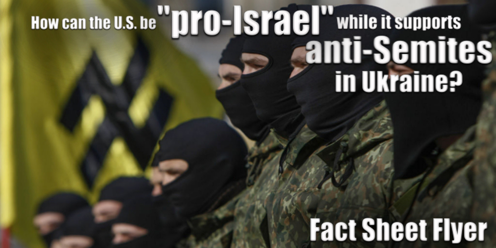 """Fact Sheet Flyer: How can the U.S. be """"pro-Israel"""" while it supports anti-Semites in Ukraine?"""