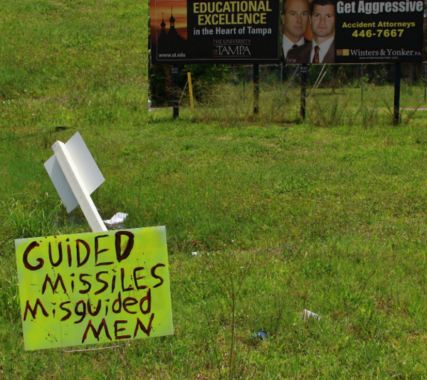 Guided missiles, misguided men. Signs & banners seen in the Tampa Bay area Memorial Day 2009