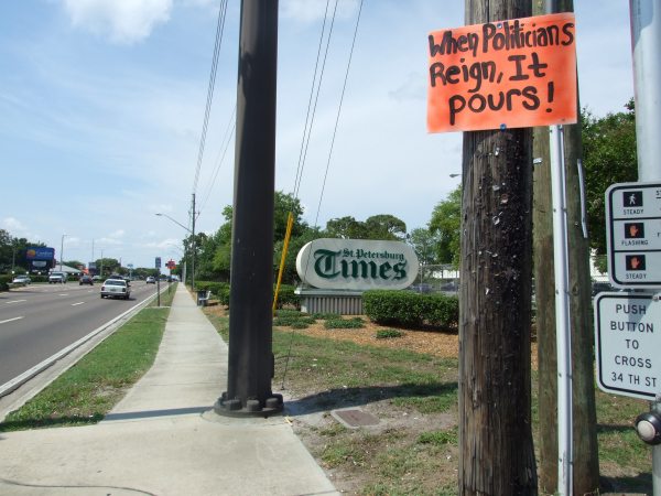 When politicians reign, it pours. Signs & banners seen in the Tampa Bay area Memorial Day 2009